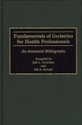 Fundamentals of Geriatrics for Health Professionals