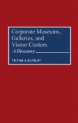 Corporate Museums, Galleries, and Visitor Centers