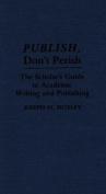 Publish, Don't Perish