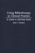 Using Bibliotherapy in Clinical Practice