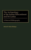 The Archaeology of the Indian Subcontinent & Sri Lanka