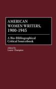 American Women Writers, 1900-1945