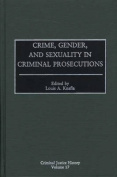 Crime, Gender and Sexuality in Criminal Prosecutions