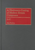 A Dictionary-Catalog of Modern British Composers [3 volumes]