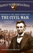 Shapers of the Great Debate on the Civil War