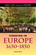 Cooking in Europe 1650-1850 (The Greenwood Press Daily Life Through History Series