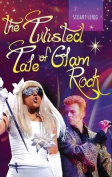 The Twisted Tale of Glam Rock