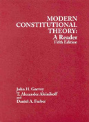 Garvey, Aleinikoff and Farber's Modern Constitutional Theory
