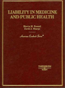 Boumil and Sharpe's Liability in Medicine and Public Health (American Casebooks