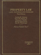 Johnson, Salsich, Shaffer, Braunstein and Weinberger's Property Law, Cases, Materials and Problems, 3D (American Casebook Series) (American Casebooks