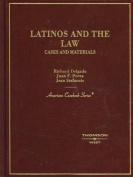 Delgado, Perea, and Stefancic's Latinos and the Law