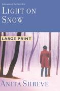 Light on Snow [Large Print]