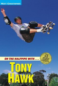 On the Halfpipe with - Tony Hawk