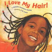 I Love My Hair! [Board book]
