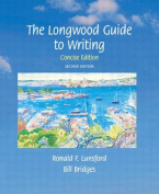 Longwood Guide to Writing, The, Concise Edition