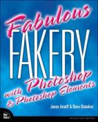 Fabulous Fakery with Adobe Photoshop and Photoshop Elements