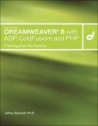 Macromedia Dreamweaver 8 with ASP, Coldfusion, and PHP