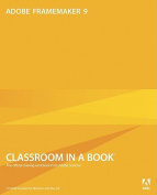 Adobe FrameMaker 9 Classroom in a Book [With CDROM]