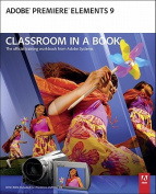 Adobe Premiere Elements 9 Classroom in a Book [With DVD ROM]