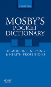 Mosby's Pocket Dictionary of Medicine, Nursing and Health Professions