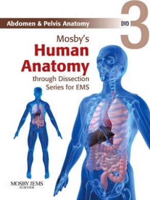 Mosby's Human Anatomy Through Dissection For EMS: Abdomen And Pelvis Anatomy Instructors Toolkit DVD