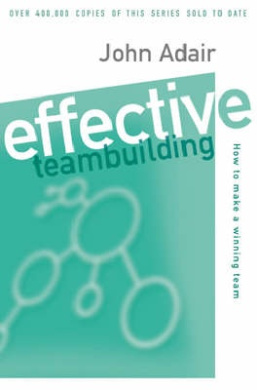 Effective Teambuilding: How to Make a Winning Team