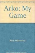 Arko: My Game