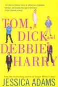 Tom, Dick and Debbie Harry