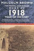 Imperial War Museum Book of 1918