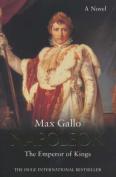 Napoleon: The Emperor of Kings