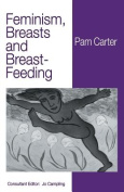 Feminism, Breasts and Breast-Feeding