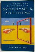 The Macmillan Dictionary of Synonyms and Antonyms