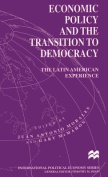 Economic Policy and the Transition to Democracy
