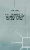 Myth and Fairy Tale in Contemporary Women's Fiction