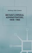 Britain's Imperial Administrators, 1858-1966
