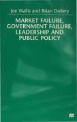 Market Failure, Government Failure, Leadership and Public Policy