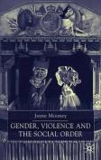 Gender, Violence and the Social Order