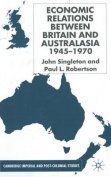 Economic Relations Between Britain and Australasia 1940-1970