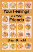 Your Feelings/Your Friends