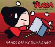 Hands Off My Dumplings!