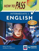 How to Pass Intermediate 2 English Colour Edition