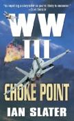 Choke Point: WWIII