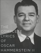 The Complete Lyrics of Oscar Hammerstein II