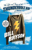 The Life and Times of the Thunderbolt Kid [Large Print]