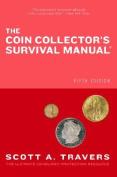 The Coin Collector's Survival Manual