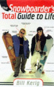 The Snowboarder's Total Guide to Life