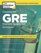 Cracking the GRE Chemistry Subject Test (Princeton Review