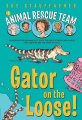 Gator on the Loose! (Animal Rescue Team