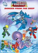 Danger from the Deep (DC Super Friends