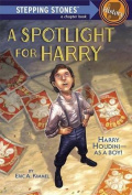 A Spotlight for Harry (Stepping Stone Books